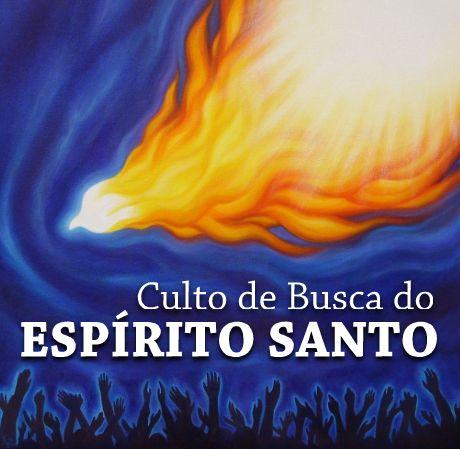 Culto de Busca do Espírito Santo