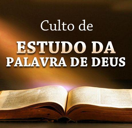 Culto de Estudo da Palavra de Deus